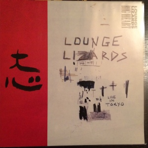 LIVE IN TOKYO:LOUNGE LIZARDS  ギターにマークリボーを従えての東京公演。イカしてる。
